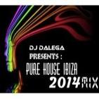Dj Dalega Presents : Pure House Ibiza 2014 Mix