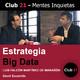 Estrategia Big Data – LUÍS FALCÓN MARTÍNEZ DE MARAÑÓN / Club 21 – David Escamilla