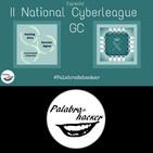Especial II National Cyberleague GC - El reto continúa ¿asumes el reto?