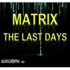 MATRIX: The Last Days (I, II, III, IV, V, VI) - Audioespai 2008 (Mono)