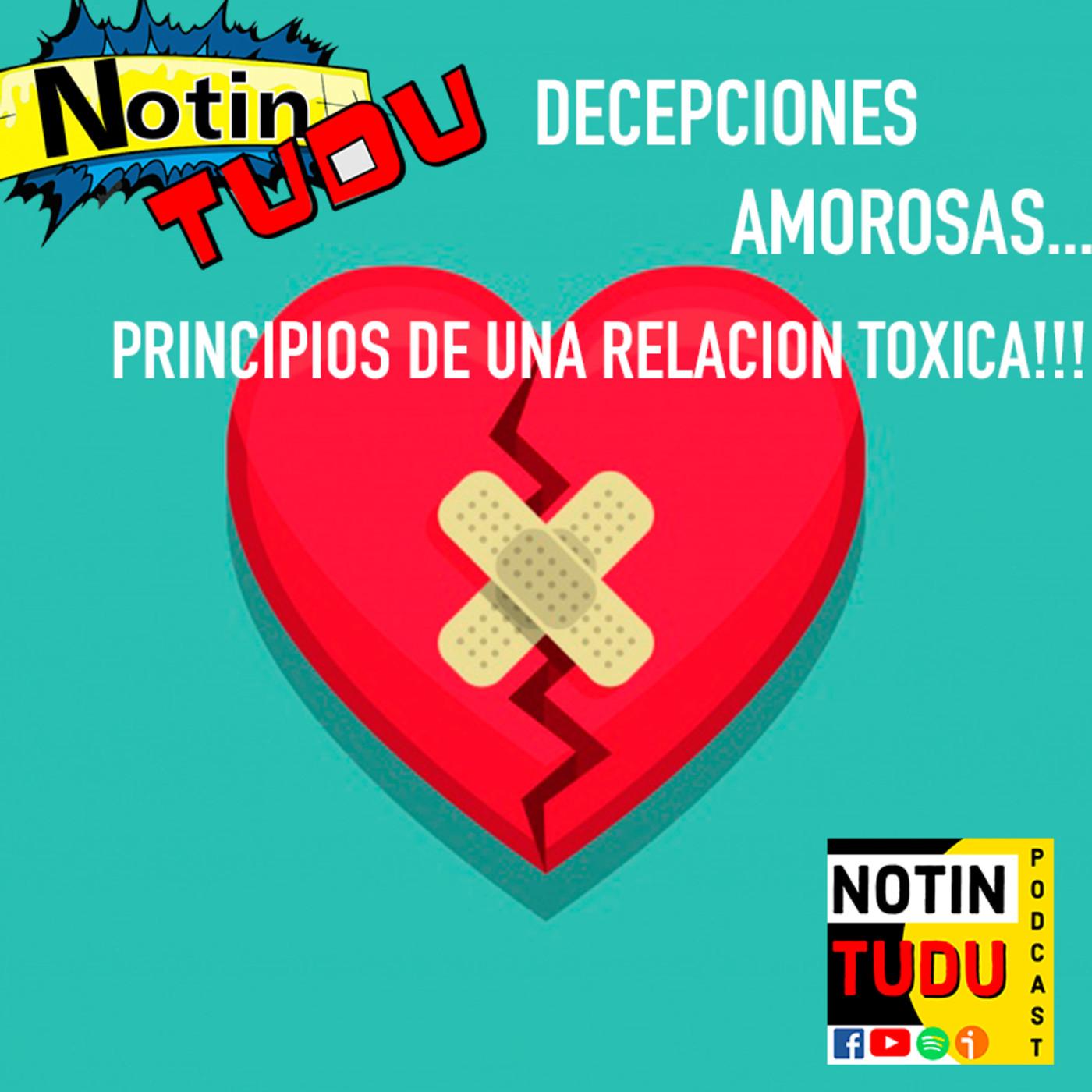 NotinTUDU Podcast #1 Decepciones Amorosas... Principios de una Relación Tóxica