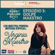 · EPISODIO III: GOLPE MAESTRO · Artista invitada: VIRGINIA MAESTRO
