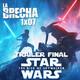 La Brecha 1x07: Análisis del tráiler final de Star Wars Episodio IX: El Ascenso de Skywalker