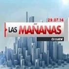 Las Mañanas de Cuatro 29.07.14 programa completo