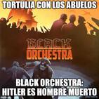 Tortulia con los Abuelos #3 - Black Orchestra: Hitler es hombre muerto