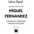 Coffee Break 27- Control motor y estimulación magnética transcraneal - con Miguel Fernandez del Olmo