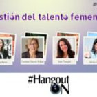Gestión del talento femenino y liderazgo