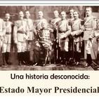 Una historia desconocida: Estado Mayor Presidencial