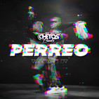 Perreito By Chetos Beats® Part IV (Recompilation Remix).