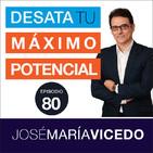 EXPECTATIVAS DE ÉXITO / José María Vicedo   Ep.80