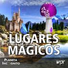 4x19 Especial LUGARES MÁGICOS. Un programa con múltiples historias que nos traen nuestros colaboradores