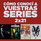 Cómo conocí a vuestras series 2x21 - Juego de Tronos, The Defenders, WHAS, Orphan Black, etc.