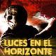 Luces en el Horizonte - SAGA VIERNES 13 (Especial 1 de 2)