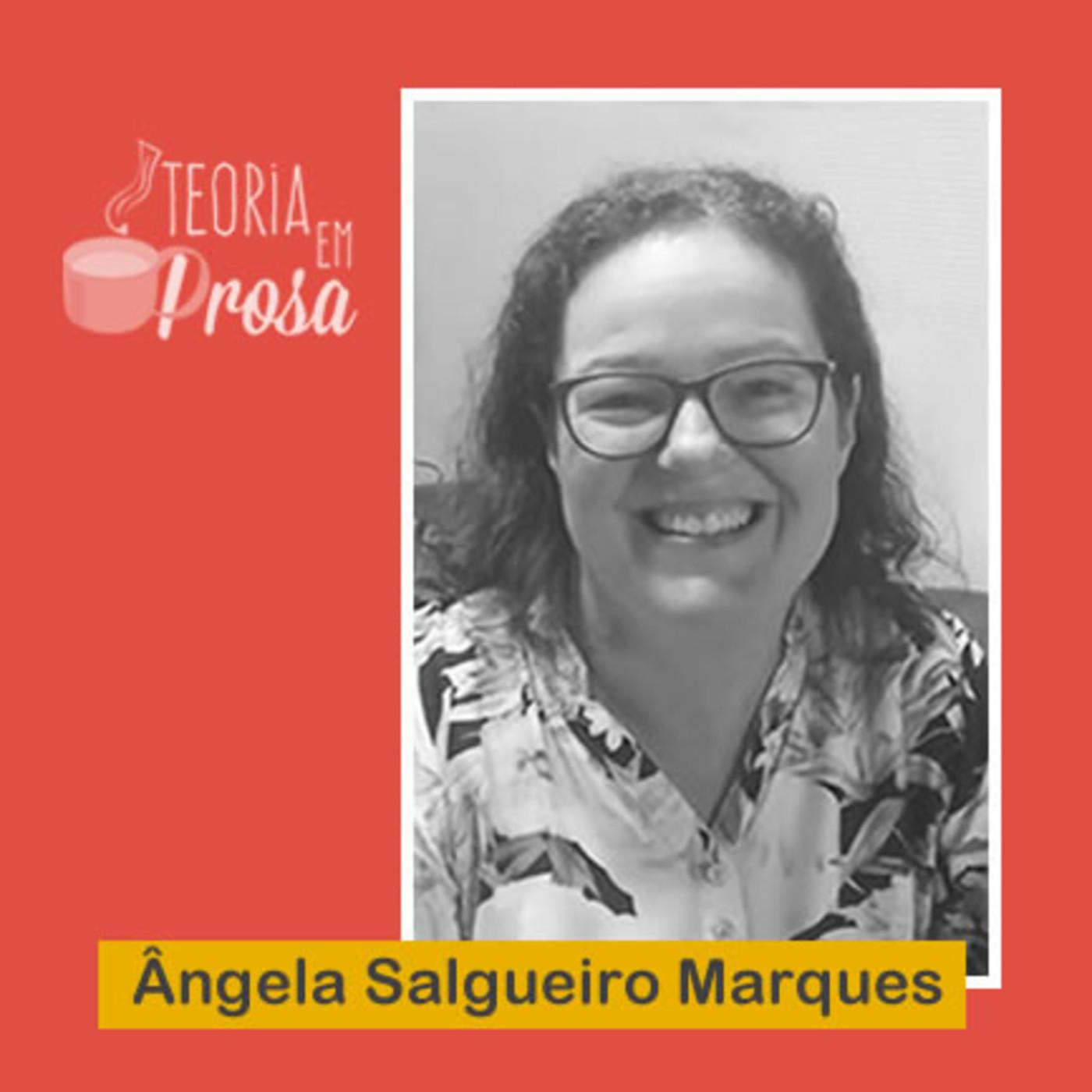 #05 Teoria em Prosa - Ângela Marques