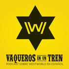 VAQUEROS 19. Westworld Extra 08: Teaser S02, Emmys y novedades