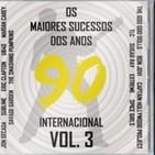 Os Maiores Sucessos dos Anos 90 Internacional Vol. 3