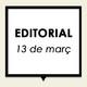 Editorial 13 març