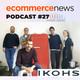 Ecommerce News Radio #27: Entrevista a Luis Monserrate y Txerra Pardinas de IKHOS