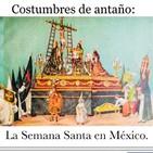La semana santa en México, costumbres de antaño.