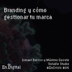 #EnCrisis 05: Branding y cómo gestionar tu marca