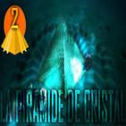 La Piramide de Cristal - Segunda Parte