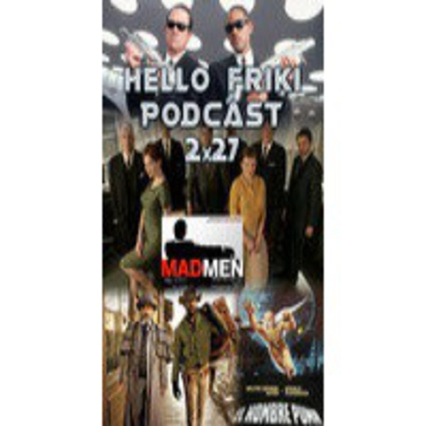 HF 2x27: Mini-especial saga 'Men In Black', Los Pelayo, Mad Men, renovaciones y cancelaciones