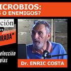 Dr. Enric Costa (Médico de familia), LOS MICROBIOS: ¿Amigos o Enemigos? (Congreso Salud Censurada)