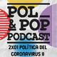Pol&Pop 2x01 EPIDEMIOCRACIA: POLITICA EN TIEMPOS DE COVID