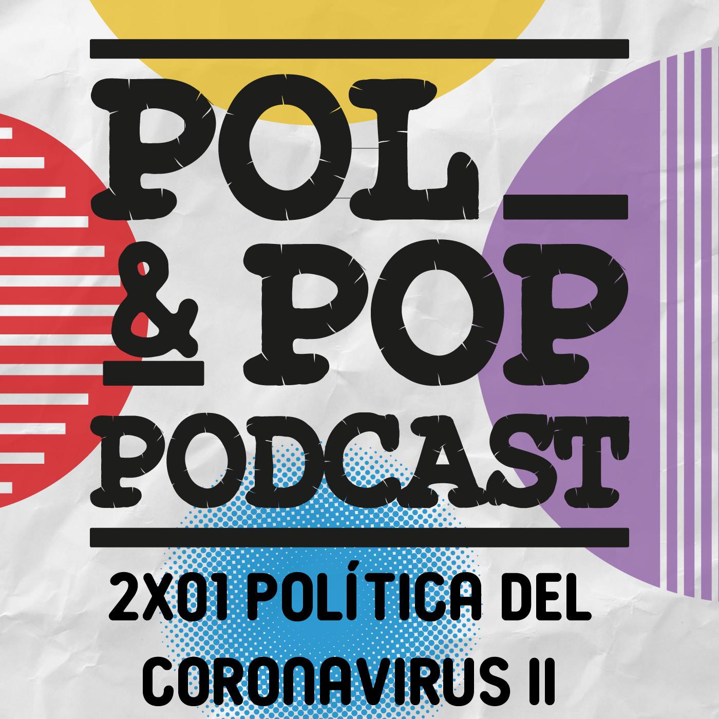 Pol&Pop 2×01 EPIDEMIOCRACIA: POLITICA EN TIEMPOS DE COVID