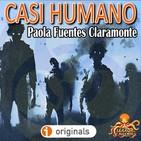 Casi Humano (Paola Fuentes Claramonte) | Audiolibro - Ficción sonora | Apocalipsis zombi.