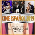"""5x03 - CINE ESPAÑOL '19: Especial """"MIENTRAS DURE LA GUERRA"""" y 67º FESTIVAL DE SAN SEBASTIÁN (Parte I)"""