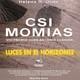 Luces en el Horizonte: CSI MOMIAS (Con Helena R. Olmo)