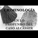 Cuarto episodio: El caso de las niñas de Alcásser y perfiles criminológicos.