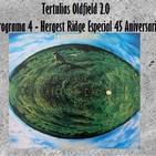 Tertulias Oldfield 2.0 - Programa 4 - Hergest Ridge Especial 45 Aniversario