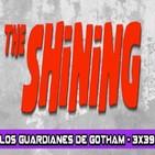 Los Guardianes de Gotham 3x39 - El Resplandor + SORTEO HALLOWEEN