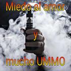 UTP62 Miedo al amor y mucho UMMO