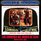 Luces en el Horizonte: LOS CRÍMENES DEL MUSEO DE CERA (HOUSE OF WAX, 1953)