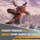 4Players 255 Análisis Sekiro shadow die twice (Ahora si)