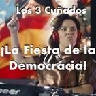 Los 3 Cuñados programa 77 - La Fiesta de la Democracia