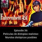 EHC 1x36. Películas de distopías realistas: Mundos distópicos posibles