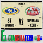 Ep. 3 - 87 ANIVERSARIO vs TRIPLEMANÍA XXVIII