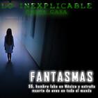 Lo Inexplicable DC - FANTASMAS, 5g, hombre lobo en México (13-07-2020)