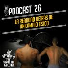 Podcast 26 | LA REALIDAD DETRÁS DE UN CAMBIO FÍSICO