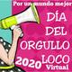 Por un Mundo Mejor: ORGULLO LOCO VIRTUAL 2020