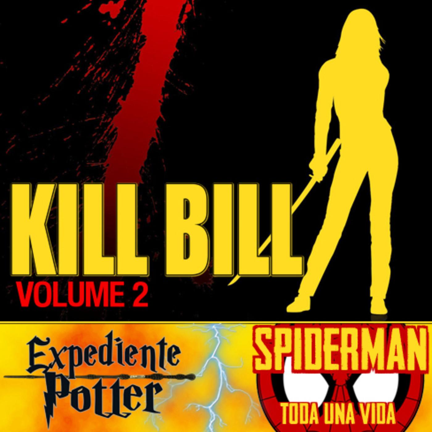 LODE 10x31 – KILL BILL vol. 2, SPIDERMAN Toda una vida, Exp. POTTER los Merodeadores