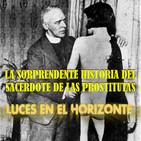 Luces en el Horizonte: LA SORPRENDENTE HISTORIA DEL SACERDOTE DE LAS PROSTITUTAS