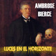 Luces en el Horizonte: AMBROSE BIERCE