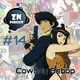 ZNPodcast #14 - Cowboy Bebop