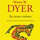 Tus zonas erróneas. de Wayne W. Dyer. Capítulo 1