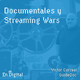 #141 - Documentales y Streaming Wars con Victor Correal de GuideDoc
